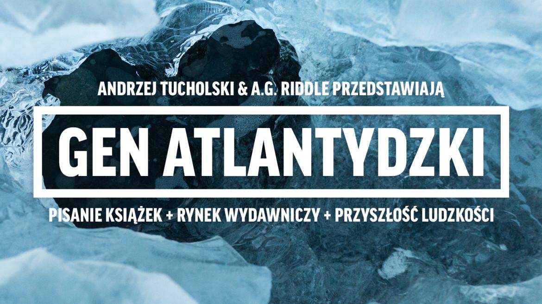 Gen Atlantydzki - A.G. Riddle opowiada o historii człowieka, science fiction i pisaniu książek