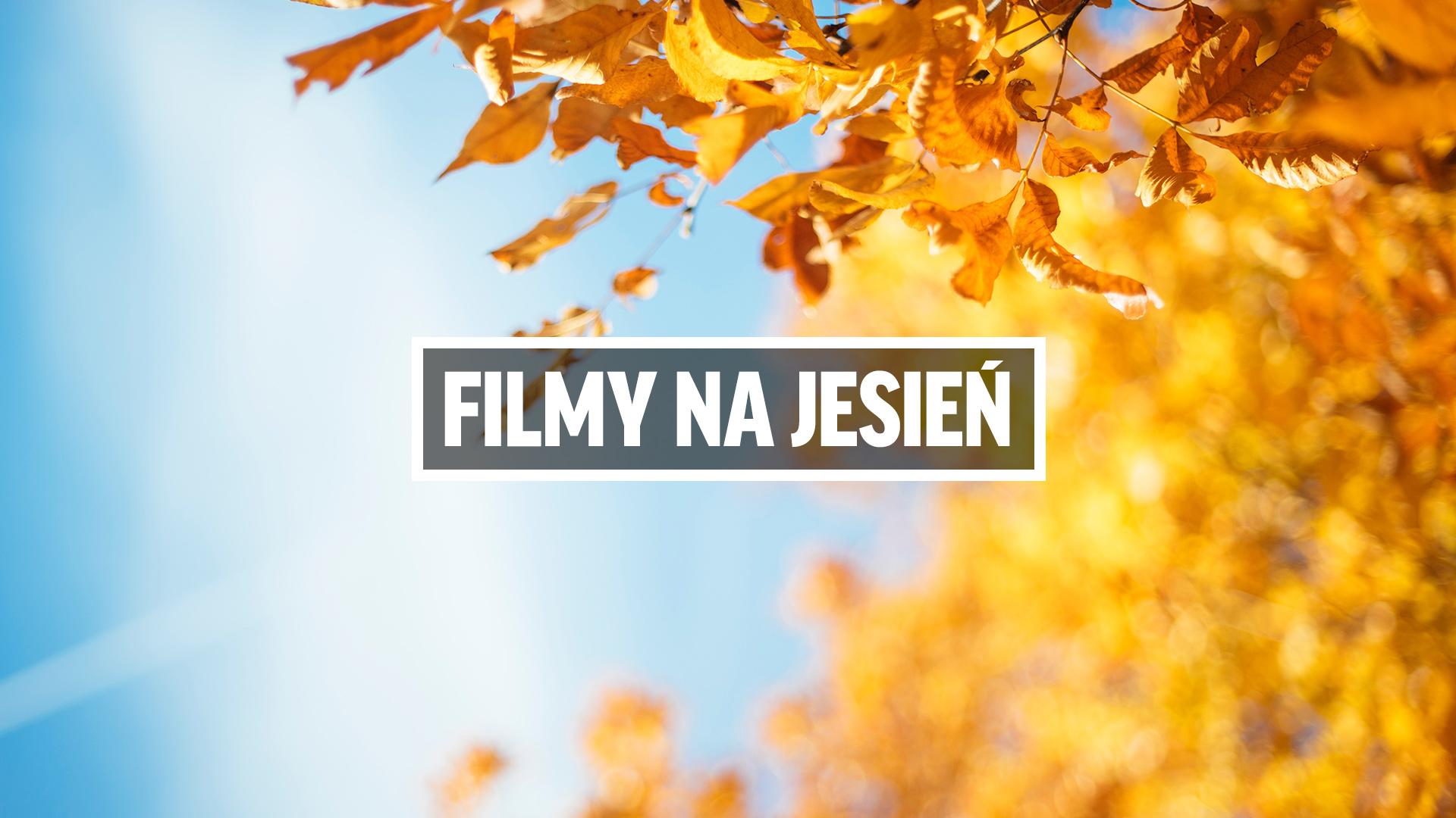 94ced9937397c 15 pełnych emocji filmów na udaną jesień